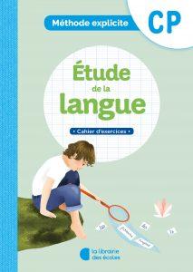 Cahier d'exercices - étude de la langue - méthode explicite - La Librairie des écoles