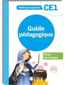 La méthode explicite de français CE1 - guide pédagogique - étude de la langue
