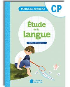 La méthode explicite de français CP - cahier d'exercices - Etude de la langue